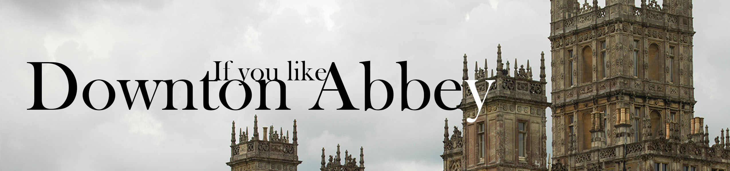 If You Like Downton Abbey Binge Box