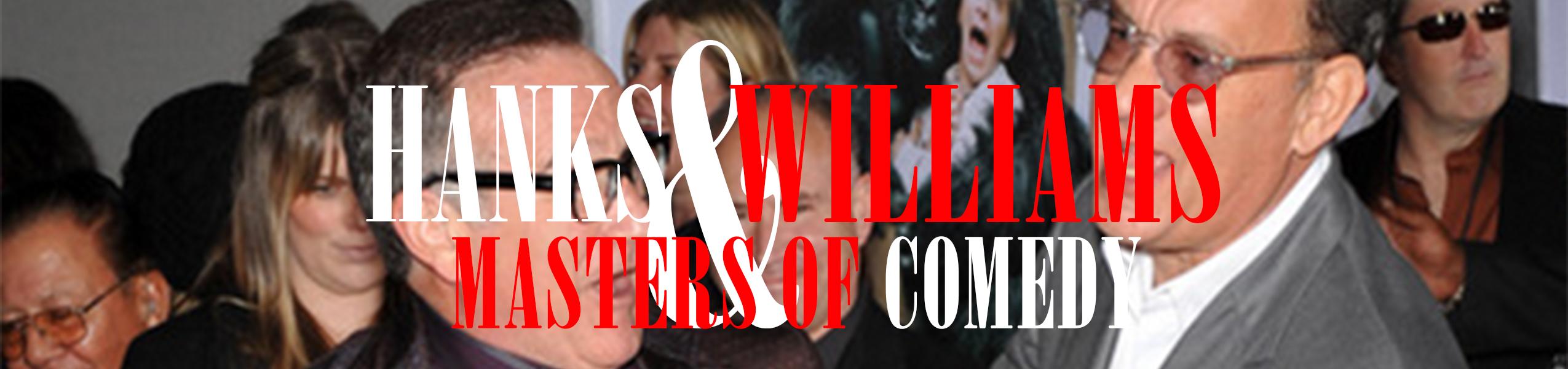 Hanks & Williams: Masters of Comedy Binge Box